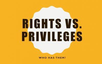Episode #18: Rights versus Privileges…. & Tolerance