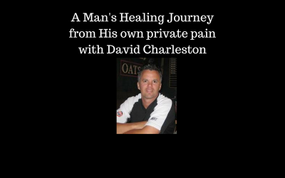 Episode #26: A Man's Healing journey with David Charleston