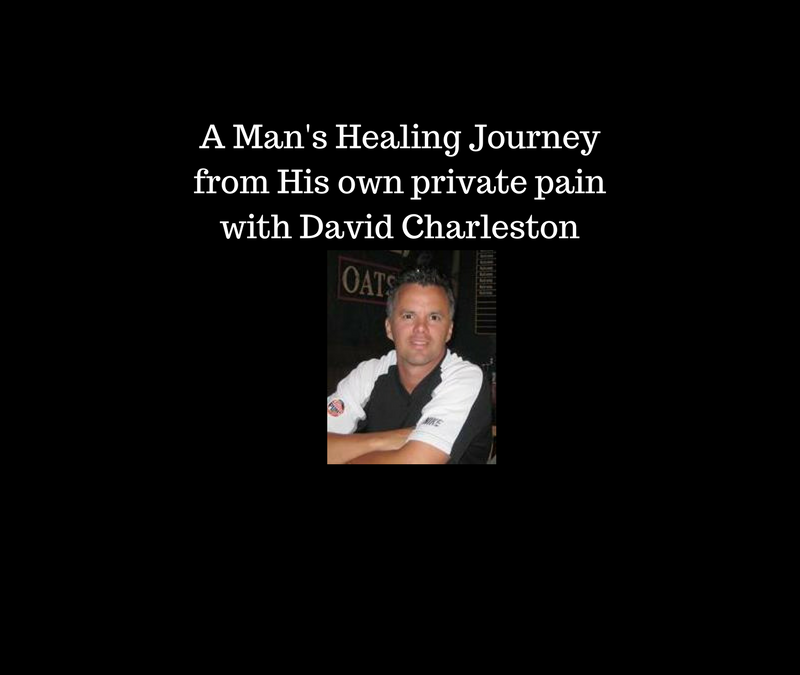 Episode #26: A Man's Healing journey with David Charleston