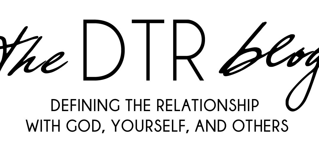 Episode #29: The DTR Blog on Relationships, Mental Health, Humor & Christianity